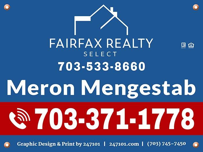 Yard Signs - Meron Mengestab, Realtor at Fairfax Realty